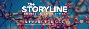 The Storyline | Having God's Heart - A Heart Like God